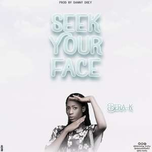 Bera Kelvin - Seek Your Face [MP3 and Lyrics]