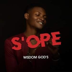 Wisdom God's - S'ope [MP3 and Lyrics]