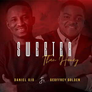 Daniel Ojo - Sweeter Than Honey Ft. Geoffrey Golden [MP3 Download]