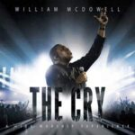 William McDowell - Even Now Ft. Tasha Cobbs Leonard [MP3, Video and Lyrics]