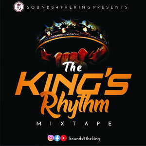 Sounds4TheKing - The King's Rhythm [Mixtape]