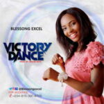 Blessong Excel - Victory Dance [MP3 and Lyrics]
