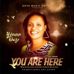 Yvonne Duze - You Are Here [MP3, Video and Lyrics]
