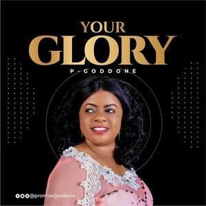 P-Goddone - Your Glory [MP3 and Lyrics]