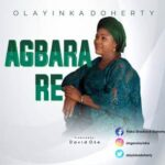 Olayinka Doherty - Agbara Re [MP3 and Lyrics]