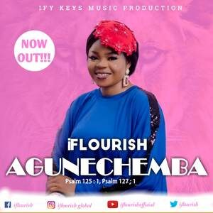 iFlourish - Agunechemba [MP3, Video and Lyrics]