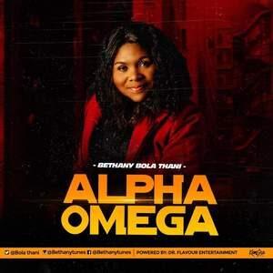 Bethany Bola Thani - Alpha Omega [MP3 Download]