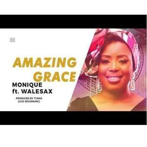 Download Amazing Grace By Monique Ft. Wale Sax