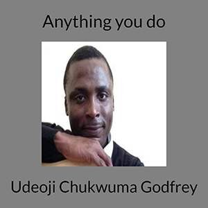 Download Anything You Do By Udeoji Chukwuma Godfrey