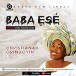 Christianah Orindoyin - Baba Ese [MP3, Video and Lyrics]
