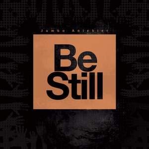 Download Be Still By Jumbo Aniebiet