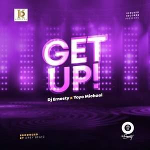DJ Ernesty & Yoyo Michael - Get Up [MP3 and Lyrics]