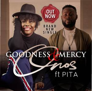 Download Goodness and Mercy By Onos Ariyo Ft. PITA