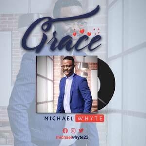 Michael Whyte - Grace [MP3 and Lyrics]