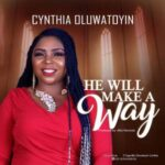 Cynthia Oluwatoyin - He Will Make A Way [MP3 and Lyrics]