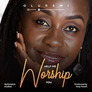 Download Help Me to Worship You By Sis Remi