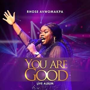 Rhose Avwomakpa - Here To Give You Praise [MP3, Video and Lyrics]