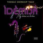 Towdah Worship Team - Idemija [MP3 and Lyrics]