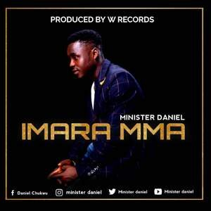 Minister Daniel - Imara Mma [MP3 and Lyrics]