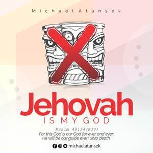 Download Jehovah is My God By Michael Atansek