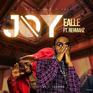 Ealle - Joy Ft. Rehmahz [MP3 Download]