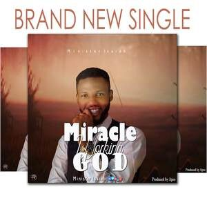 Minister Isaiah - Miracle Working God [MP3, Video and Lyrics]