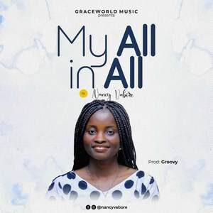 Nancy Vabore - My All In All [MP3 and Lyrics]