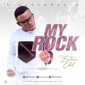 Fortune Ebel - My Rock [MP3, Video and Lyrics]