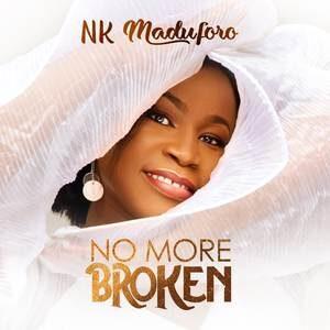 NK Maduforo - No More Broken [MP3 Download]