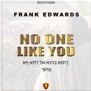 Download No One Like You By Frank Edwards