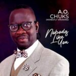 A.O.Chuks (Honestly Speaking) - Nobody Like You [MP3 Download]