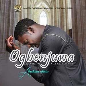 Abraham Akatu - Ogbenjuwa [MP3, Video and Lyrics]