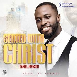 Daniel Johnson - Seated With Christ [MP3 Download]