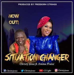 Download Situation Changer By Christy Jesus Ft. Emma Praise