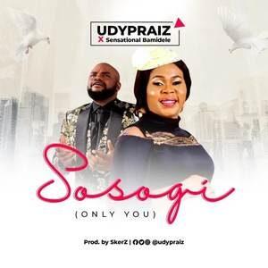 Udypraiz - Sosogi Ft. Sensational Bamidele [MP3 Download]
