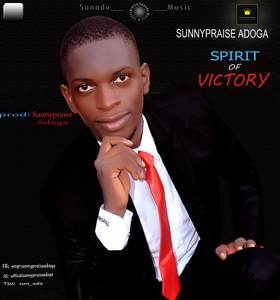 Sunnypraise Adoga - Spirit of Victory [MP3 and Video]