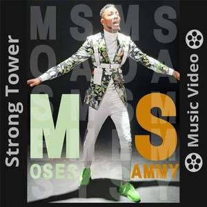 Moses Sammy - Strong Tower [MP3 and Video]