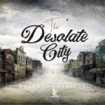 Doluwamu Kehinde Kenad - The Desolate City [MP3, Video and Lyrics]