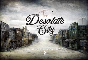 Download The Desolate City By Doluwamu Kehinde Kenad