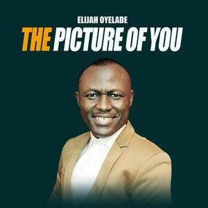 Download The Picture of You By Elijah Oyelade