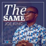 Joe King - The Same [MP3 Download]