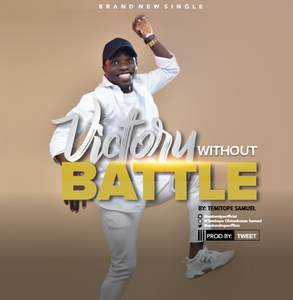 Temitope Samuel - Victory Without Battles [MP3 Download]