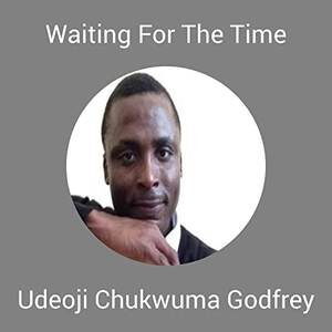 Udeoji Chukwuma Godfrey - Waiting For The Time [MP3, Video and Lyrics]
