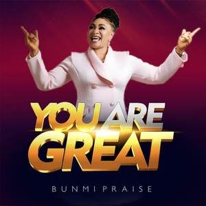 Bunmi Praise - You Are Great [MP3 and Video]