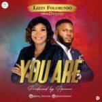 Lizzy Folorunso - You Are Ft. Dammie [MP3 and Lyrics]