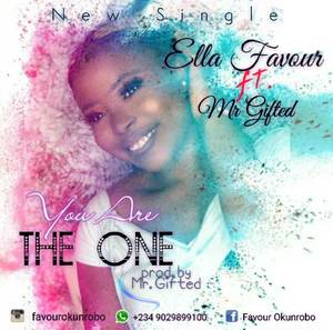 Ella Favour - You are The One Ft. Mr Gifted [MP3 and Lyrics]