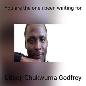 Udeoji Chukwuma Godfrey - You Are The One I Been Waiting For [MP3, Video and Lyrics]