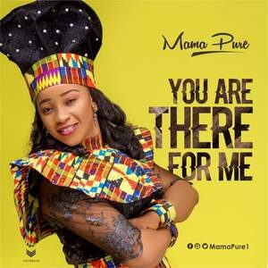 Download You Are There For Me By Mama Pure