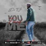 Dr TJ - You Found Me [MP3, Video and Lyrics]