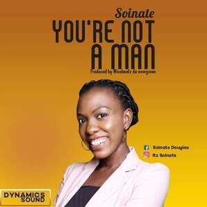 Soinate - You're Not A Man [MP3, Video and Lyrics]